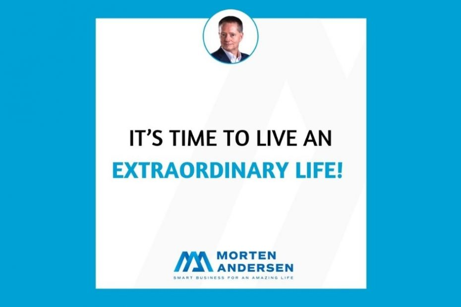 Morten Andersen - Featured - Time to live an extraordinary life