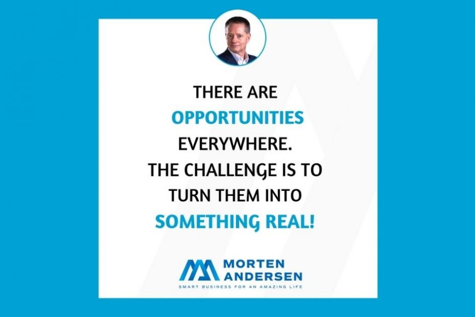 Morten Andersen - There are opportunities everywhere quote