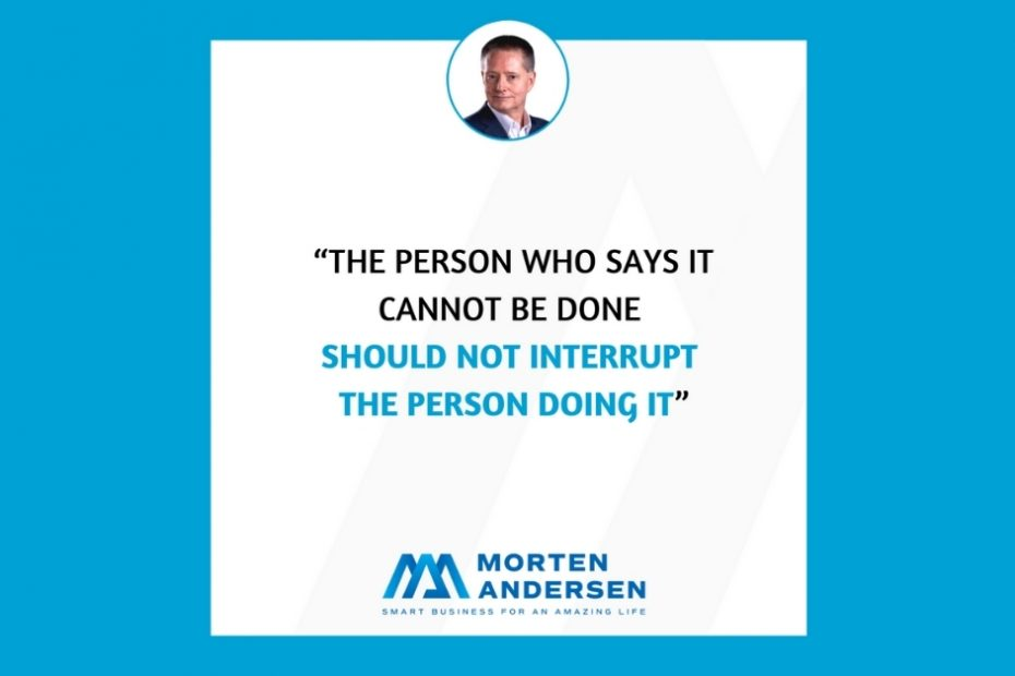 Morten Andersen -The person wo says it cannot be done - quote