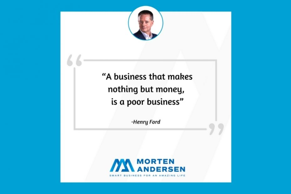 Morten Andersen -A business that makes nothing but money is a poor business